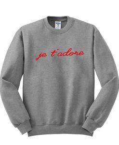 Je t'adore sweatshirt