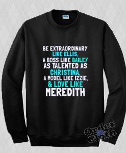 Be extraordinary like Ellis, Greys Anatomy Sweatshirt