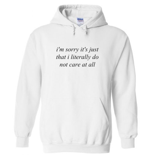 Literally don't care Hoodie