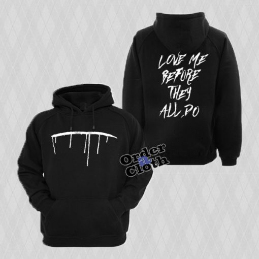 Love Me Before They All Do Hoodie
