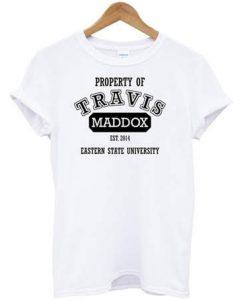 Property of Travis Maddox T-shirt
