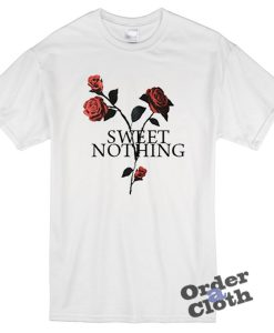Rose, sweet nothing t-shirt