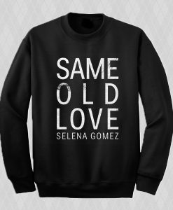 Selena Gomez Same Old Love Sweatshirt