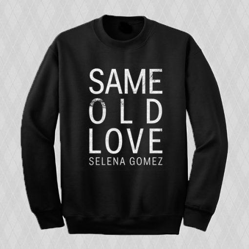 Selena Gomez Same Old Love Sweatshirt