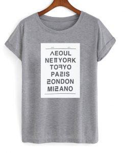 Seoul New York Tokyo Paris London Milano Unisex T-shirt