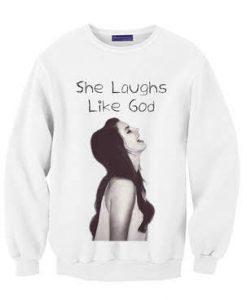She Laughs Like God, Lana Del Rey Sweatshirt