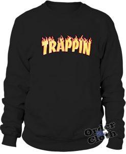 Trappin Sweatshirt