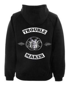 Trouble Maker Hoodie
