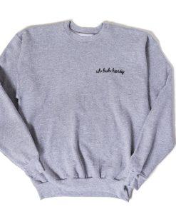 Uh Huh Honey Sweatshirt