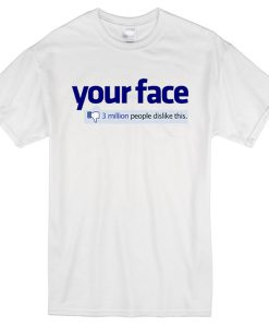 Your face, facebook t-shirt