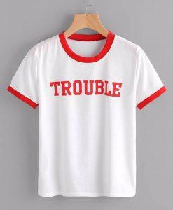 Trouble Ringer T-shirt