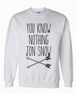 You know nothing jon snow arrows Sweatshirt