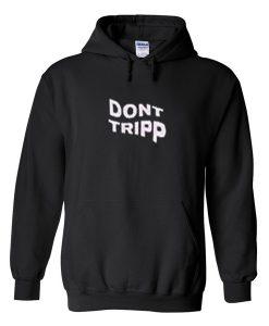 Don't Tripp Hoodie