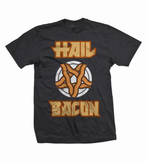 Hail Bacon T-shirt