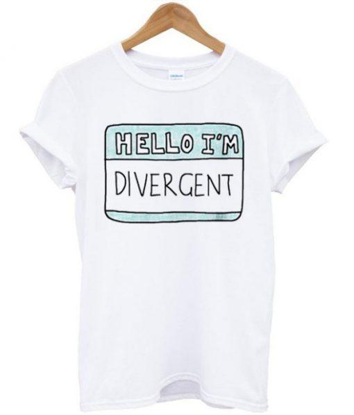 Hello I'm Divergent T-shirt