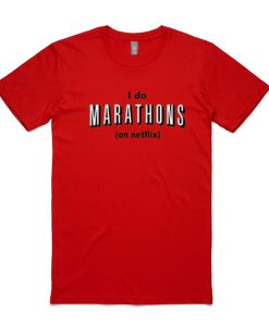 I Do Marathon On Netflix Tshirt