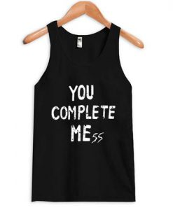 You Complete Mess Tanktop