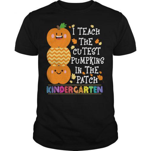 I teach the cutest pumpkins in the patch Kindergarten T-shirt