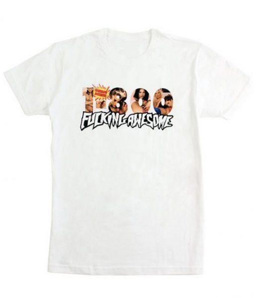 1800 Fucking Awesome T Shirt