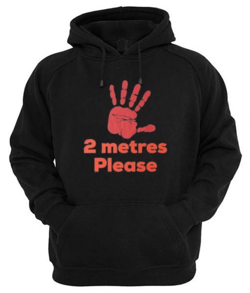 2 Metres Please Social Distance Hoodie