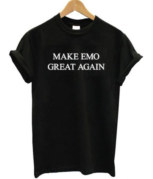 Make EMO Great Again T-Shirt