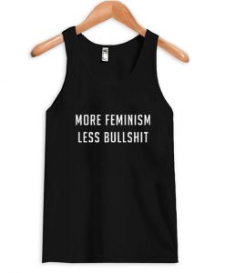 More Feminism Less Bullshit Tank Top