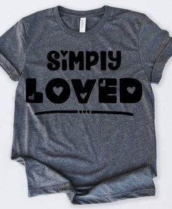 Simply Loved T-Shirt