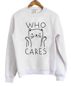Who Cares Cat Sweatshirt