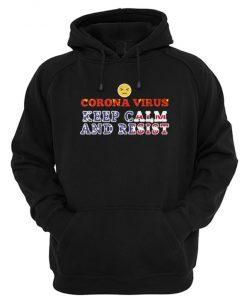 Corona Virus Keep Calm And Resist Hoodie