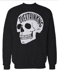 Overthinking Skull Sweatshirt