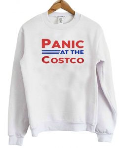 Panic At The Costco Sweatshirt