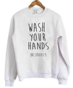 Wash Your Hands Sweatshirt