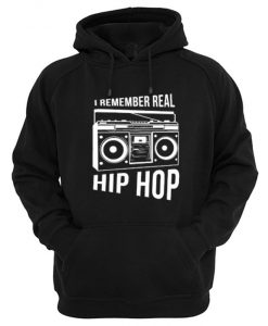 I Remember Real Hip Hop Hoodie