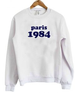 Paris 1984 Sweatshirt