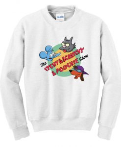 The Itchy & Scratchy & Poochie Show Sweatshirt